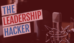 Leadership Hacker Podcast-1