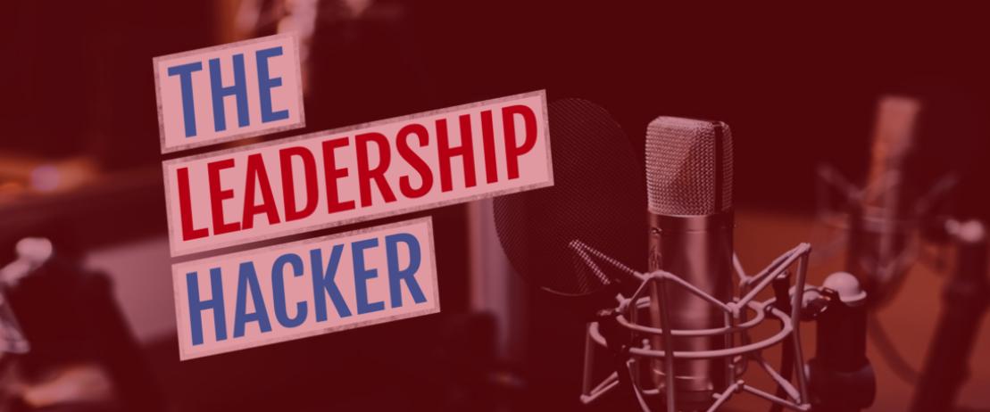 The Leadership Hacker Podcast